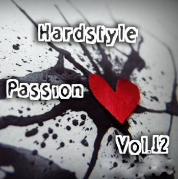 Hardstyle Passion Vol.12 (...