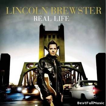 Lincoln Brewster - Real Li...