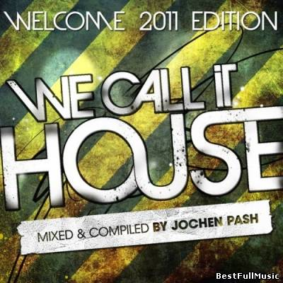We Call It House Welcome 2...