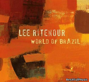 Lee Ritenour - World Of Br...
