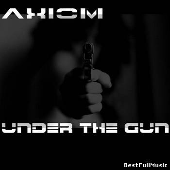 Axiom - Under the Gun Mix ...