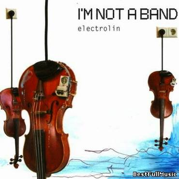 I'm Not A Band - Elect...