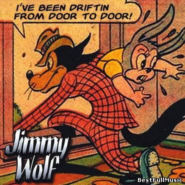Jimmy Wolf - I've Been...